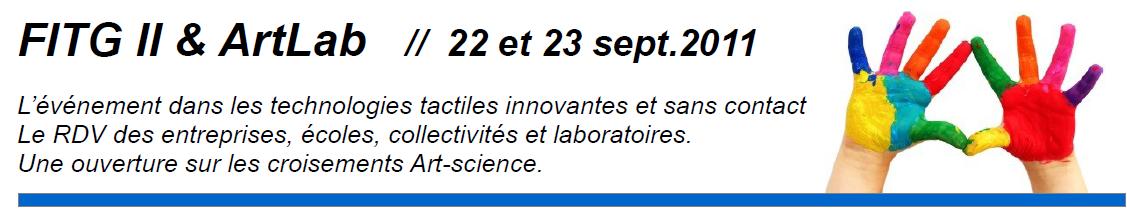 Comme je vous l'avais annoncé ici, le 2ème Forum de l'interaction Tactile et Gestuelle (FITG II)+ Artlab s'est déroulé les 22 et 23 septembre derniers à Tourcoing dans les locaux...