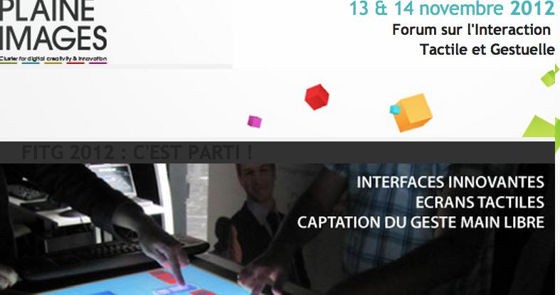 Si vous aimez les interfaces interactive innovantes, qu'elles soient gestuelles (à la Kinect) ou bien encore tactiles, vous serez certainement ravis d'apprendre que le FITG, le Forum sur les Interactions...